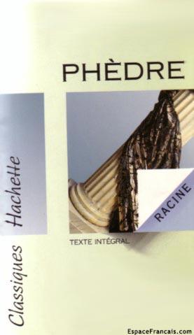 Phèdre. Éditions : Classiques Hachette.