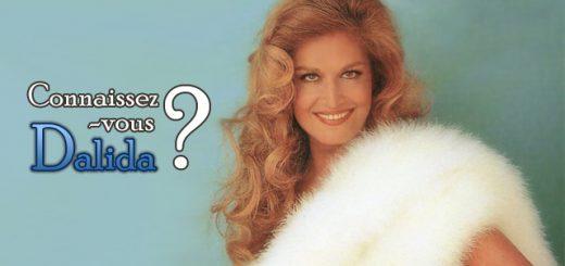 Connaissez-vous Dalida ?