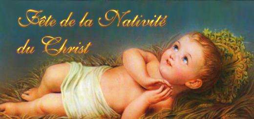 Noël : Fête de la Nativité du Christ