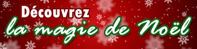 Découvrez et partagez la magie de Noël !